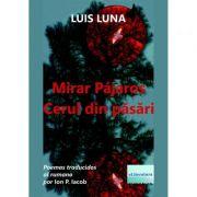 Mirar Pajaros. Cerul din pasari. Poemas traducidos al rumano - Luis Luna