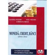 Moneda, credit, banci, partea II - Lavinia Netoiu, Titu Netoiu, Loredana Meita