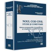 Noul Cod civil. Studii si comentarii. Volumul IV - Marilena Uliescu