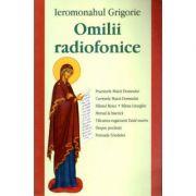 Omilii radiofonice - Ieromonahul Grigorie