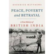 Peace, Poverty and Betrayal - Roderick Matthews