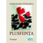 Plusfiinta. Versuri - Passionaria Stoicescu