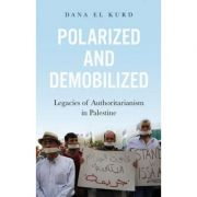 Polarized and Demobilized - Dana El Kurd