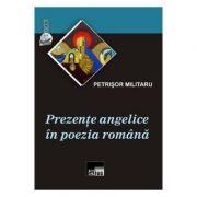 Prezente angelice in poezia romana - Petrisor Militaru