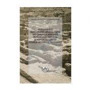 Principalele descoperiri arheologice din Orientul Apropiat in perioada 1970-2000 si raportul lor cu studiul Vechiului Testament - Mihai Vladimirescu