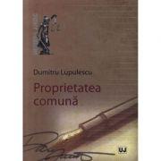 Proprietatea comuna - Dumitru Lupulescu