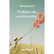 Pulbere de sentimente - Maria Dojana