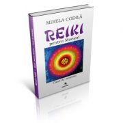 Reiki pentru Maestri. Caiet de seminar - Mirela Codila