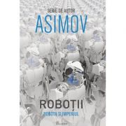 Robotii V. Robotii si Imperiul - Isaac Asimov