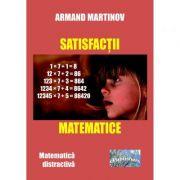 Satisfactii matematice - Armand Martinov