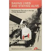 Saving Lives and Staying Alive - Michael Neuman, Fabrice Weissman