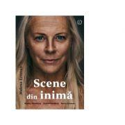 Scene din inima - Malena Ernman
