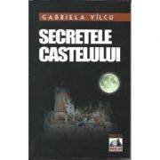Secretele castelului- Gabriela Vilcu