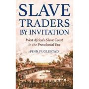 Slave Traders by Invitation - Finn Fuglestad