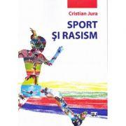 Sport si rasism - Cristian Jura