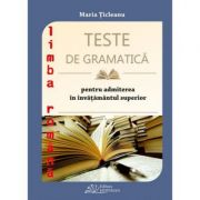 Teste de gramatica pentru admiterea in invatamantul superior - Maria Ticleanu
