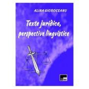 Texte juridice, perspective lingvistice - Alina Gioroceanu