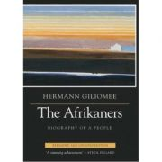 The Afrikaners - Hermann Giliomee