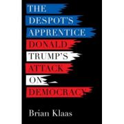 The Despot's Apprentice - Brian Klaas