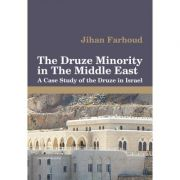The Druze Minority in The Middle East. A Case Study of the Druze in Israel - Jihan Farhoud