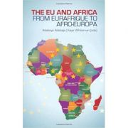 The EU and Africa - Adekeye Adebajo, Kaye Whiteman