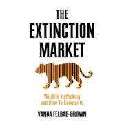 The Extinction Market - Vanda Felbab-Brown