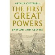 The First Great Powers - Arthur Cotterell