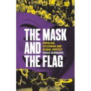 The Mask and the Flag - Paolo Gerbaudo