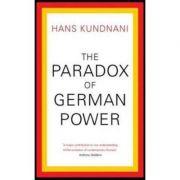 The Paradox of German Power - Hans Kundnani