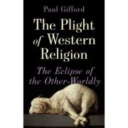 The Plight of Western Religion - Paul Gifford