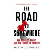 The Road to Somewhere - David Goodhart