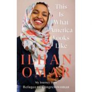 This Is What America Looks Like - Ilhan Omar