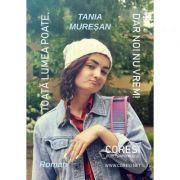 Toata lumea poate, dar noi nu vrem - Tania Muresan