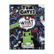 Tom Gates 15: What Monster? - Liz Pichon