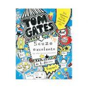Tom Gates Vol. 2: Scuze execelente (si alte lucruri minunate) - Liz Pichon
