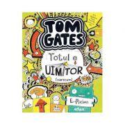 Tom Gates Vol. 3: Totul e uimitor (oarecum) - Liz Pichon