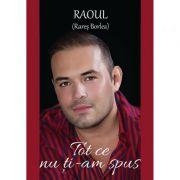 Tot ce nu ti-am spus - Raoul (Rares Borlea)