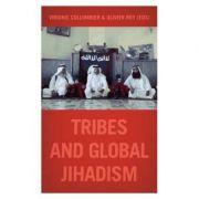 Tribes and Global Jihadism - Virginie Collombier, Olivier Roy