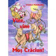 Vine, vine Mos Craciun. Povestiri si poezii pentru copii - Vasile Poenaru
