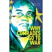 Why Comrades Go to War - Philip Roessler, Harry Verhoeven