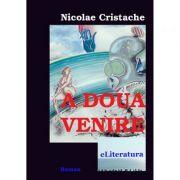A doua venire - Nicolae Cristache
