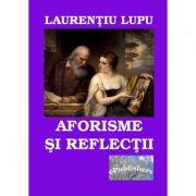 Aforisme si reflectii - Laurentiu Lupu