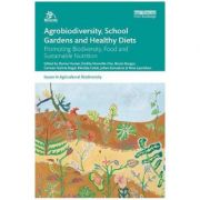 Agrobiodiversity, School Gardens and Healthy Diets - Danny Hunter
