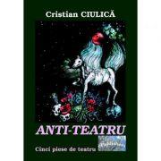 Anti-teatru - Cristian Ciulica