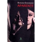 Aparente - Roxana Gheorghe
