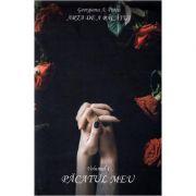 Arta de a pacatui. Volumul 1. Pacatul meu - Georgiana A. Petcu