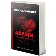Asasin la feminin - Monica Ramirez