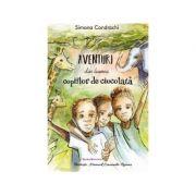 Aventuri din lumea copiilor de ciocolata - Simona Condrachi