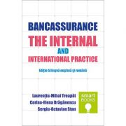 Bancassurance. The internal and international pratice. Editia bilingva, engleza si romana - Laurentiu-Mihai Treapat, Corina-Elena Draganescu, Sergiu-Octavian Stan
