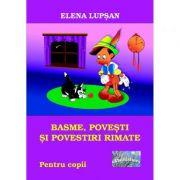 Basme, povesti si povestiri rimate - Elena Lupsan